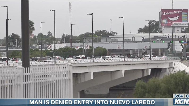 Man denied entry into Nuevo Laredo